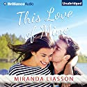 This Love of Mine: A Mirror Lake Novel (       UNABRIDGED) by Miranda Liasson Narrated by Amy McFadden