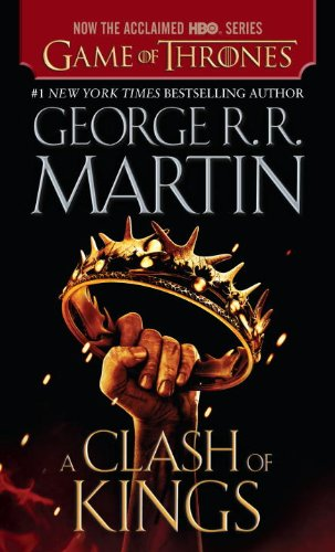 A Clash of Kings: A Song of Ice and Fire: Book Two by George RR Martin