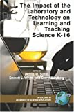 img - for The Impact of the Laboratory and Technology on Learning and Teaching Science K-16 (PB) (Research in Science Education) book / textbook / text book
