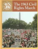 The 1963 Civil Rights March (Events That Shaped America) (0836834119) by Crewe, Sabrina