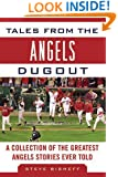 Tales from the Angels Dugout: A Collection of the Greatest Angels Stories Ever Told (Tales from the Team)