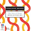 Boyer Lectures 2011: The Idea of Home Lecture by Geraldine Brooks Narrated by Geraldine Brooks