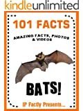 101 Facts... BATS! Bats for Kids Book. (101 Animal Facts Book 6) (English Edition)