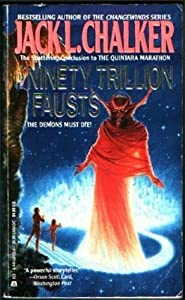 Quintara 3: The Ninety Trillion Fausts (The Quintara Marathon, Book 3) by Jack L. Chalker