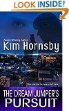 The Dream Jumper's Pursuit: (A Romantic Suspense/Thriller with Supernatural Elements) (Dream Jumper Series Book 3)