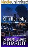 The Dream Jumper's Pursuit: (A Psychic Suspense/Thriller) (Dream Jumper Series Book 3)