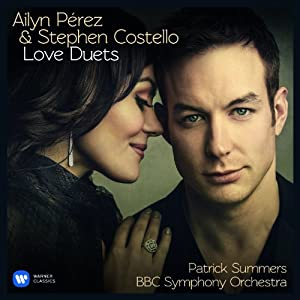 Ailyn Pérez and Stephen Costello: Love Duets by Warner Classics