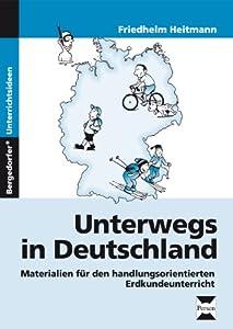 unterwegs in deutschland materialien f r den handlungsorientierten erdkundeunterricht 5 und 6. Black Bedroom Furniture Sets. Home Design Ideas