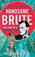 Handsome Brute: The True Story of a Ladykiller