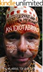 An Idiot Abroad: The Travel Diaries o...
