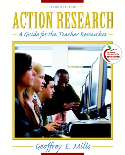 Action Research: A Guide for the Teacher Researcher (4th...