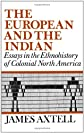 The European and the Indian: Essays in the Ethnohistory of Colonial North America