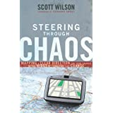 Steering through Chaos: Mapping a Clear Direction for Your Church in the Midst of Transition and Change ~ Scott Wilson