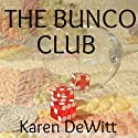 The Bunco Club (       UNABRIDGED) by Karen DeWitt Narrated by Kymberly Dakin