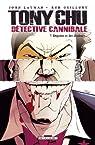 Tony Chu, détective cannibale, Tome 7 : Dégoûts et des douleurs par Layman