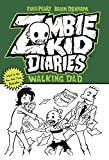 Zombie Kid Diaries Volume 3: Walking Dad