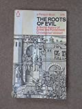 The Roots of Evil: A Social History of Crime and Punishment (0140023054) by Hibbert, Christopher