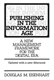 img - for Publishing in the Information Age: A New Management Framework for the Digital Era by Eisenhart Douglas M. (1996-05-14) Paperback book / textbook / text book