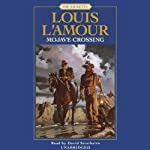 Mojave Crossing: The Sacketts, Book 9 (       UNABRIDGED) by Louis L'Amour Narrated by David Strathairn