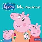 Peppa : ma maman