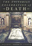 The Victorian Celebration of Death (0750938730) by Stevens Curl, James
