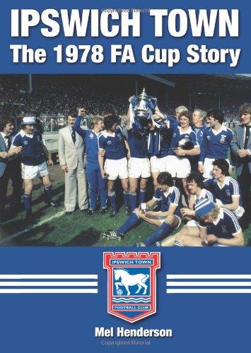 Ipswich Town - l'histoire de tasse de FA 1978