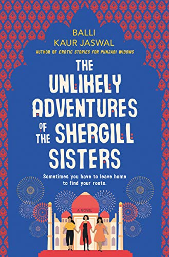 The Unlikely Adventures of the Shergill Sisters A Novel [Jaswal, Balli Kaur] (Tapa Dura)
