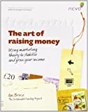 The Art of Raising Money: Using Marketing Theory to Stabilise and Grow Your Income