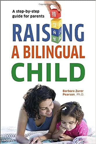 Raising a Bilingual Child (Living Language Series) written by Barbara Zurer Pearson