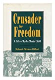img - for Crusader for Freedom: A Life of Lydia Maria Child book / textbook / text book