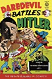 The Original Dardevil Archives Volume 1: Daredevil Battles Hitler