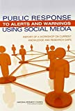 img - for Public Response to Alerts and Warnings Using Social Media: Report of a Workshop on Current Knowledge and Research Gaps book / textbook / text book