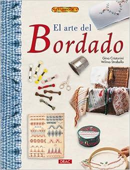 El Arte Del Bordado/ the Art of Embroidery (El Libro De / the Book of