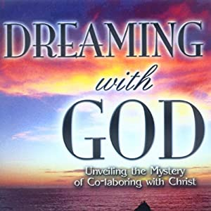 Dreaming with God: Co-laboring with God for Cultural Transformation: Teaching Series | [Bill Johnson]