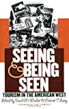 img - for Seeing and Being Seen: Tourism in the American West book / textbook / text book