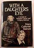 With a Daughter's Eye: A Memoir of Margaret Mead and Gregory Bateson