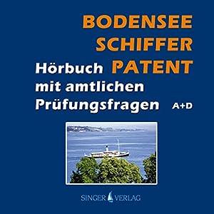Bodenseeschifferpatent. Das Hörbuch mit amtlichen Prüfungsfragen Hörbuch