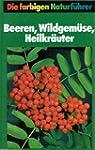 Beeren, Wildgem�se, Heilkr�uter