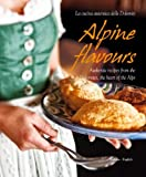 img - for Alpine Flavours: Authentic recipes from the Dolomites, the heart of the Alps book / textbook / text book