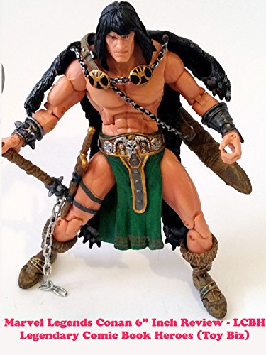 "Marvel Legends CONAN 6""inch Review - LCBH Legendary Comic Book Heroes (toy biz)"