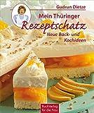Mein Thüringer Rezeptschatz: Neue Back- und Kochideen