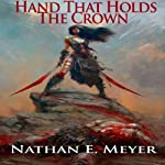 Hand That Holds the Crown | Nathan Meyer