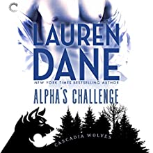 Alpha's Challenge: Cascadia Wolves, Book 5 Audiobook by Lauren Dane Narrated by Tanya Eby