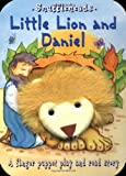 Little Lion and Daniel (Snuffleheads Puppet Books) (0825472687) by Goldsack, Gaby