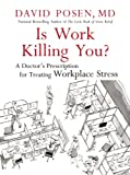 Is Work Killing You?: A Doctor's