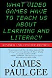 What Video Games Have to Teach Us About Learning and Literacy: Revised and Updated Edition