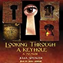 Looking Through a Keyhole Audiobook by Julia Spencer Narrated by Diana Andrade