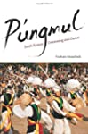 P'ungmul: South Korean Drumming and D...