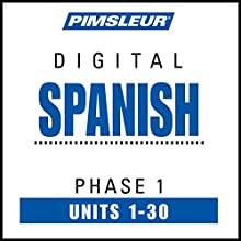 Spanish Phase 1, Units 1-30: Learn to Speak and Understand Spanish with Pimsleur Language Programs  by  Pimsleur Narrated by  uncredited