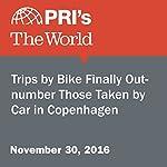Trips by Bike Finally Outnumber Those Taken by Car in Copenhagen | The World Staff